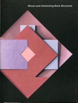 Woven and Interlocking Book Structures by Claire Van Vliet and Elizabeth Steiner