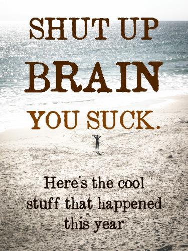 Shut up brain - motivational poster